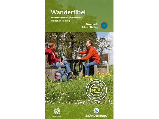 Wanderfibel - Die schönsten Wandertouren im Hohen Fläming